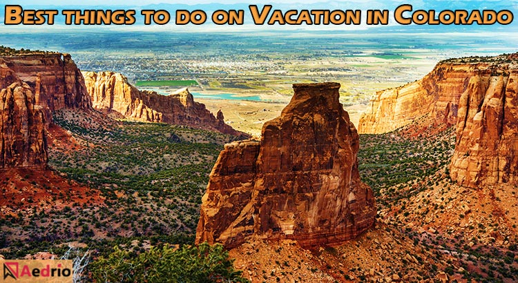 15 Best Things To Do On Vacation In Colorado – Trip Guide 2018