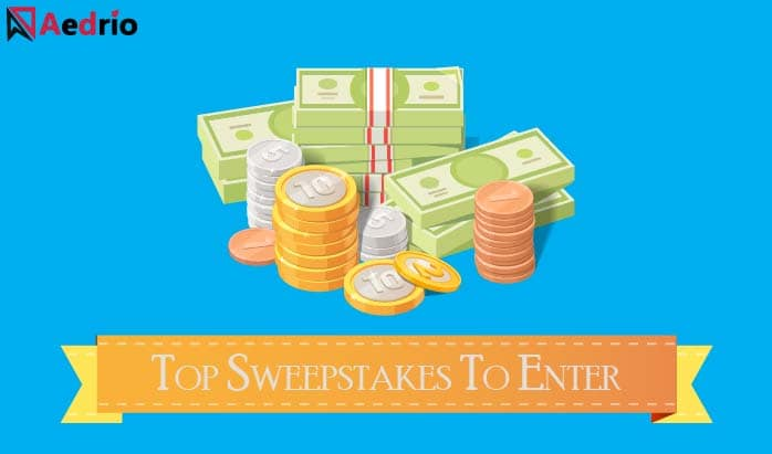 Top Sweepstakes To Enter – Money Prizes And Gifts